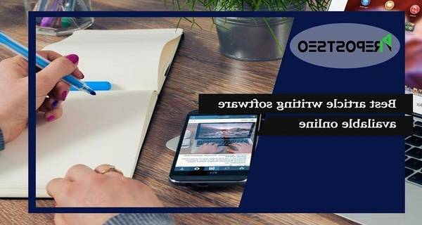 Best tools : Article writing software content generator or article rewriter software free download Review, Test, Advice